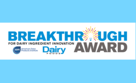 Breakthrough Award for Dairy Ingredient Innovation American Dairy Products Institute Dairy Foods magazine
